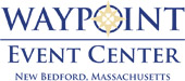 Waypoint Event Center, New Bedford, MA